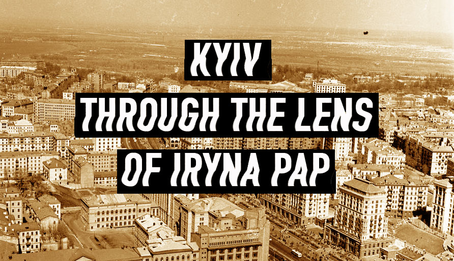 Photographer Iryna Pop - SEE KYIV