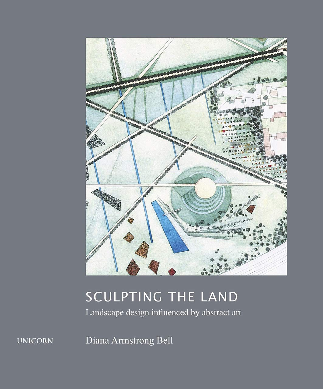 "Diana Armstrong Bell, in her latest book ""Sculpting the Land: Landcape Design Influenced by Abstract Art"""